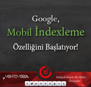 Google Mobil İndexleme Başlıyor