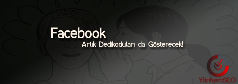 facebook-artik-dedikodularida-gosterecek