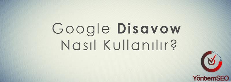 google-disavow-tools-nasil-kullanilir